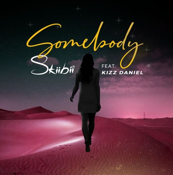 Skiibii ft. Kizz Daniel – Somebody (Mp3 Download)