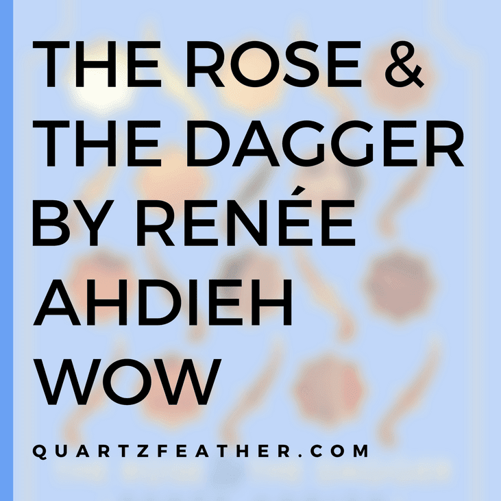 The Rose and the Dagger by Renée Ahdieh WOW