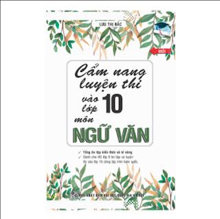 Cẩm Nang Luyện Thi Vào Lớp 10 Môn Ngữ Vănebook PDF-EPUB-AWZ3-PRC-MOBI