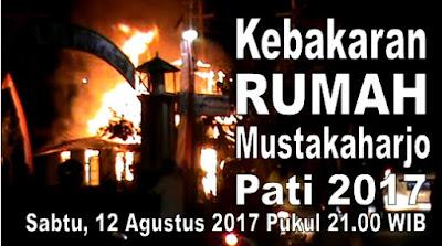 Kebakaran Rumah Di Mustokoharjo - Sabtu, 12 Agustus 2017 Jam 21.00