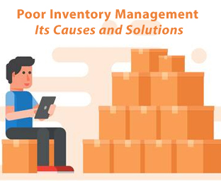 Poor Inventory Management: Its Causes and Solutions