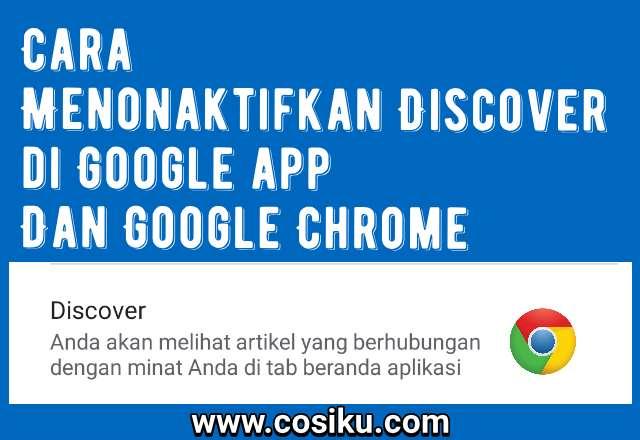 Cara Menonaktifkan Discover di Google app Dan Google Chrome