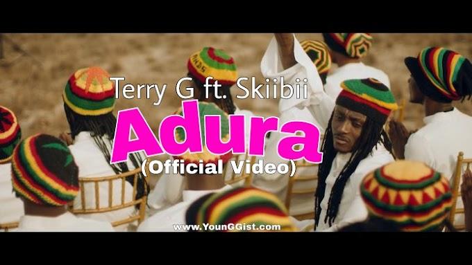 VIDEO: Terry G – Adura ft. Skiibii