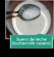 SUERO DE LECHE {BUTTERMILK CASERO}