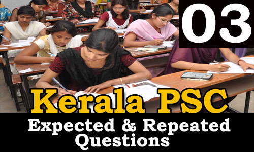 Kerala PSC Expected and Repeated Questions - 03