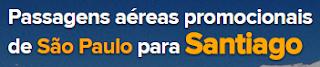 promoção passagens para santiago chile