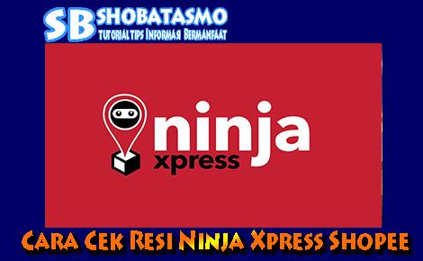 Tutorial Cara Cek Resi Ninja Xpress Shopee