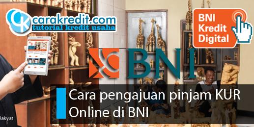 Cara pengajuan pinjam KUR Online di BNI - carakreditusaha ...