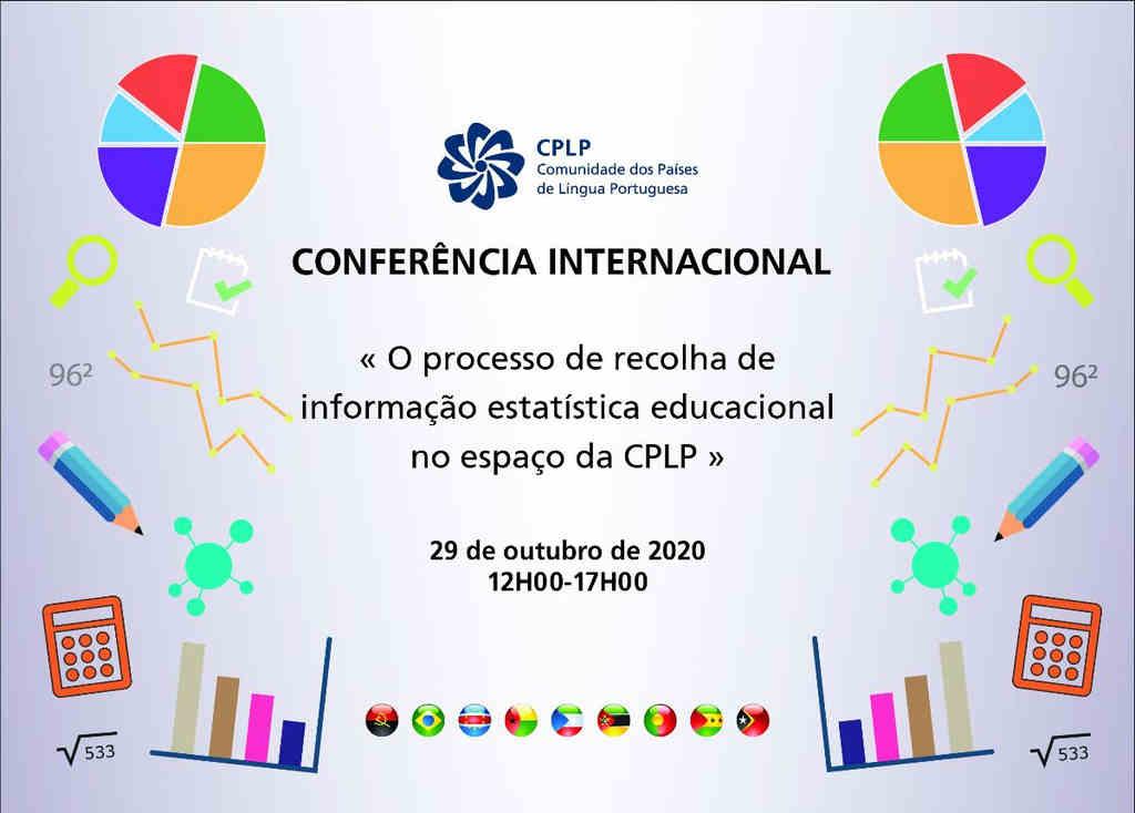 """Conferência internacional, em formato virtual, subordinada ao tema """"O processo de recolha de informação estatística educacional no espaço da CPLP"""""""