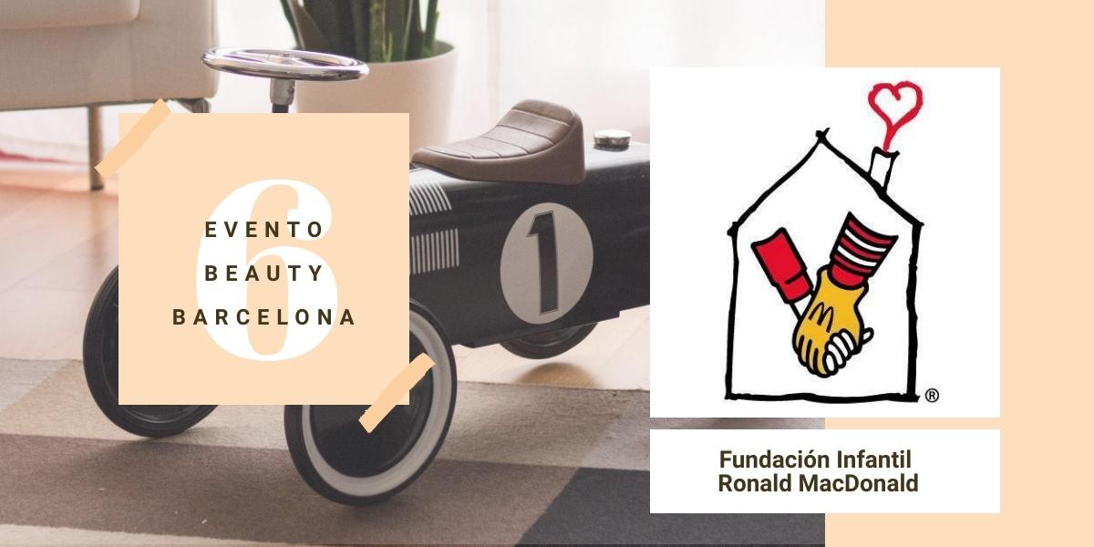 FUNDACIÓN INFANTIL RONALD MCDONALD EN EL #6BEAUTYBCN