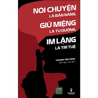 Nói Chuyện Là Bản Năng, Giữ Miệng Là Tu Dưỡng, Im Lặng Là Trí Tuệ ebook PDF-EPUB-AWZ3-PRC-MOBI