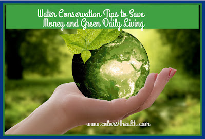 Ideas to Save Water and Money from Colors 4 Health
