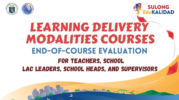 DepEd: End of Course Evaluation | Survey Form for Learning Delivery Modalities Courses in preparation for the School Year 2021-2022