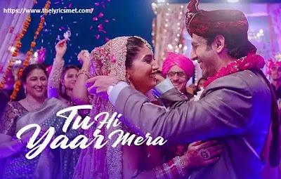 Tu Hi Yaar Mera Song Lyrics | Pati Patni Aur Woh | Arijit Singh,Neha Kakkar