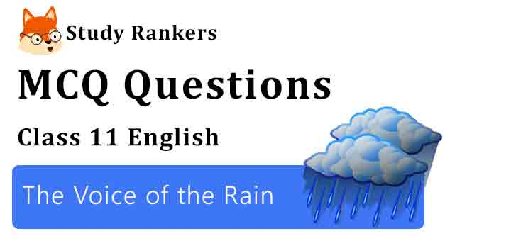 MCQ Questions for Class 11 English The Voice of the Rain Hornbill
