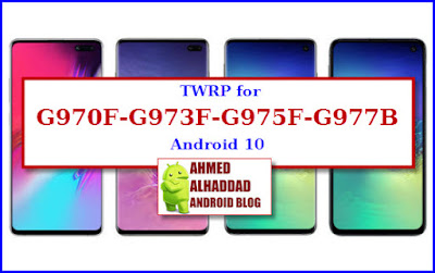 samsung galaxy custom twrp recovery s10 android q android 10 G970F - G973F- G975F- G977B S10e-S10-S10+-S10 5G