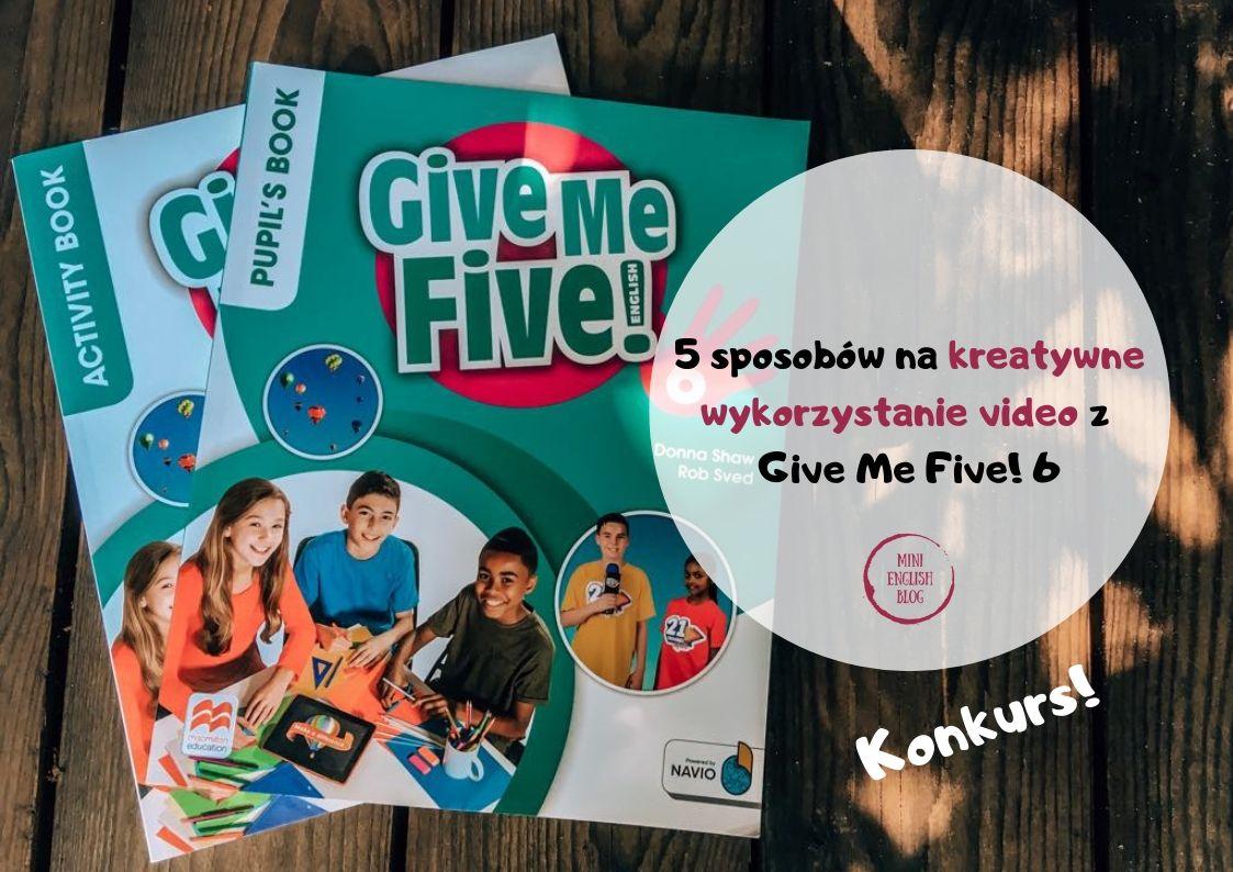 5 sposobów na kreatywne wykorzystanie video na lekcji. Give Me Five! 6 i konkurs