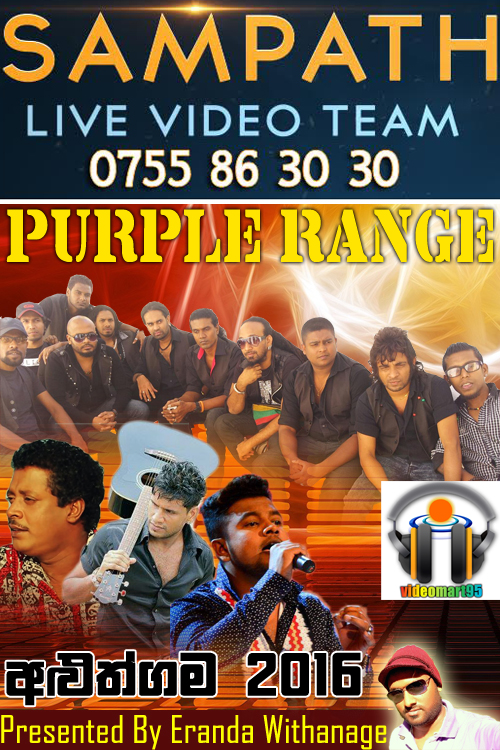 PURPLE RANGE LIVE IN ALUTHGAMA 2016