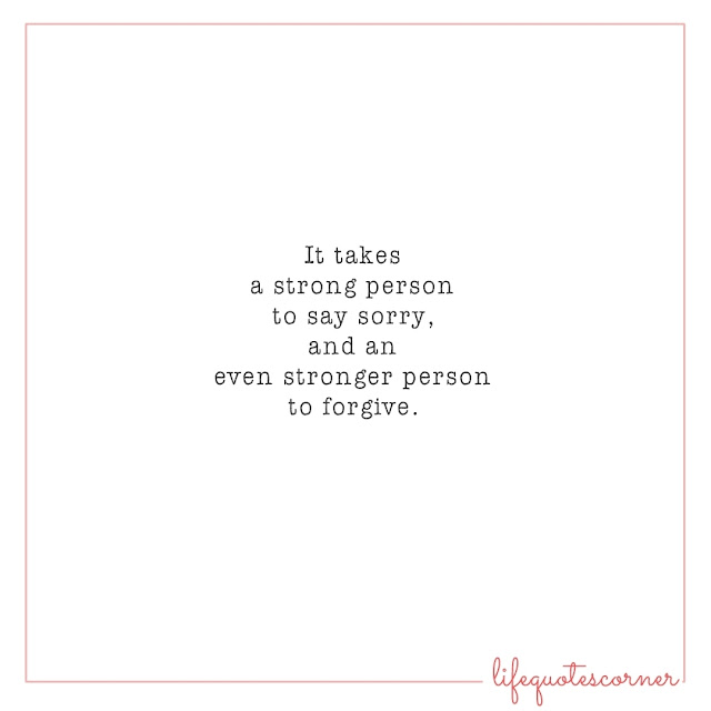 inspirational quotes, life quotes, forgiveness, forgiveness quotes, strong person