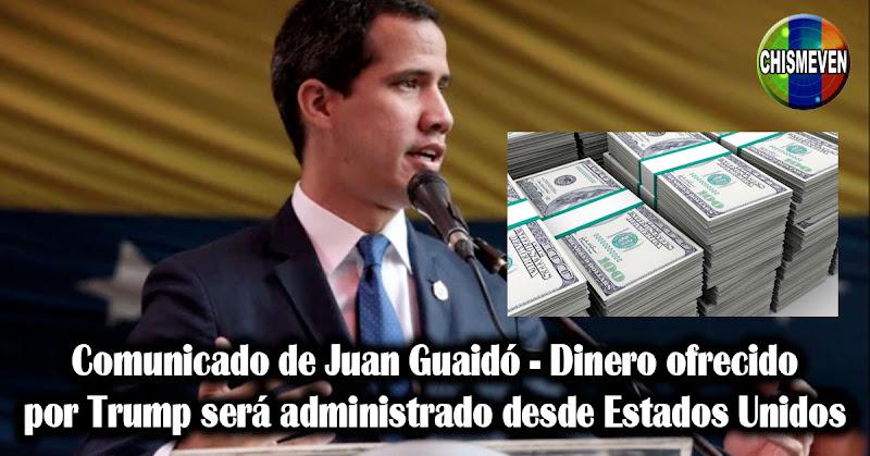 Comunicado de Juan Guaidó - Dinero ofrecido por Trump será administrado desde Estados Unidos