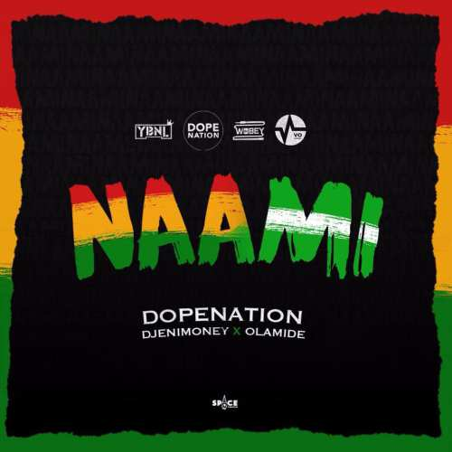 "DopeNation x DJ Enimoney x Olamide – ""Naami""-WWW.MP3MADE.COM.NG"