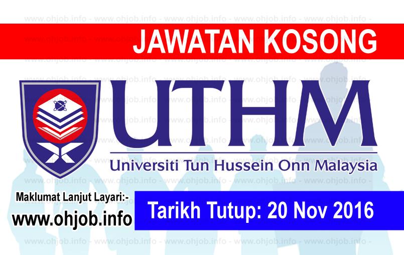 Jawatan Kerja Kosong Universiti Tun Hussein Onn Malaysia (UTHM) logo www.ohjob.info november 2016