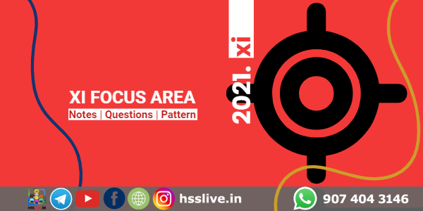 Higher Secondary Plus One Focus Area, Study Notes, Model Questions 2021
