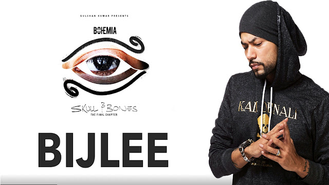 Bijlee Song Lyrics | Bohemia | Skull & Bones