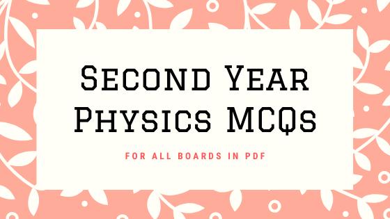 SECOND-YEAR-PHYSICS-MCQs