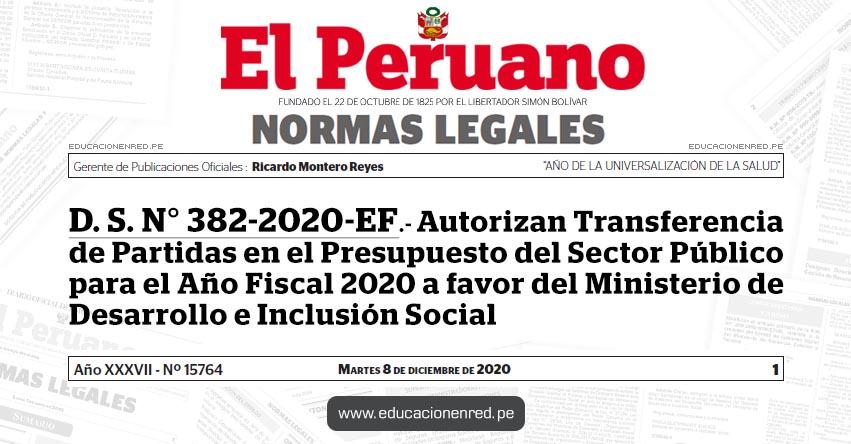 D. S. N° 382-2020-EF.- Autorizan Transferencia de Partidas en el Presupuesto del Sector Público para el Año Fiscal 2020 a favor del Ministerio de Desarrollo e Inclusión Social