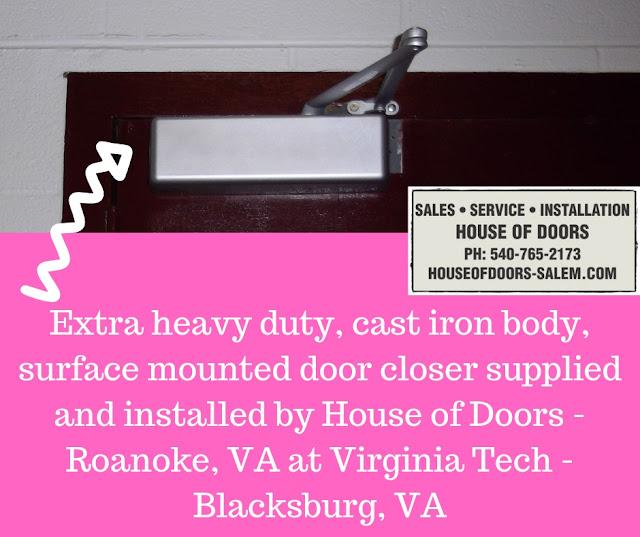 Extra heavy duty, cast iron body, surface mounted door closer supplied and instaleld by House of Doors - Roanoke, VA at Virginia Tech - Blacksburg, VA