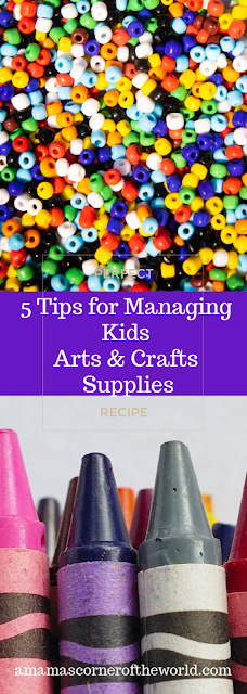 Pinnable graphic for 5 Tips for Managing Kids Arts & Crafts Supplies
