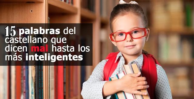 TEST: 15 palabras del español que dicen mal hasta los más inteligentes