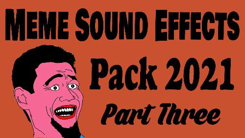Popular Meme Sound Effects Pack 2021 Part Three