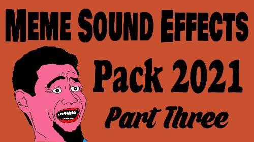 Popular Meme Sound Effects Pack 2021 Part Three