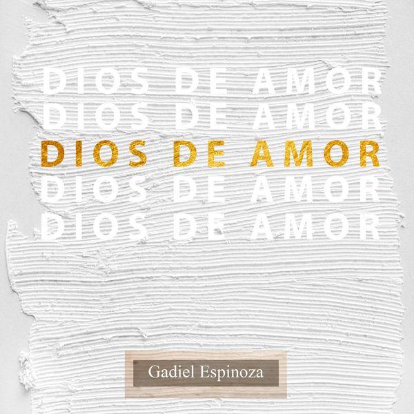 Gadiel Espinoza – Dios De Amor (Single) 2021 (Exclusivo WC)
