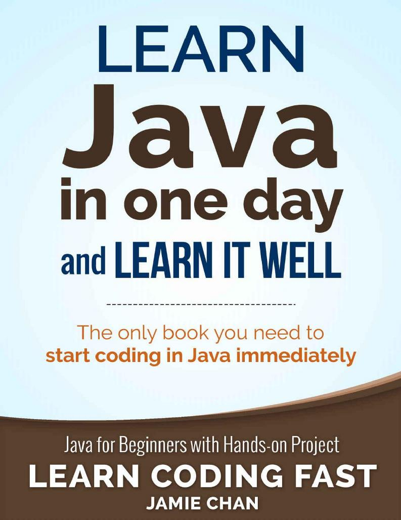 Learn Java In One Day and Learn It Well – Jamie Chan