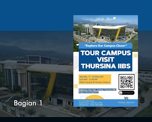 Thursina IIBS Malang Campus Tour 2021: Pengalaman Membanggakan Diakhir Libur Lebaran