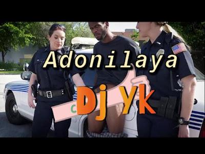 🔥[FAST DOWNLOAD] Dj Yk - Adonilaya