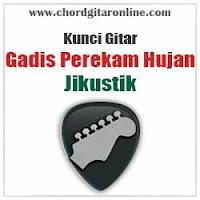 Chord Kunci Gitar Jikustik Gadis Perekam Hujan
