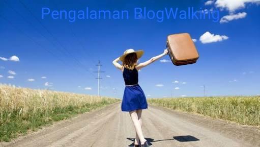 Pengalaman waktu blog walking