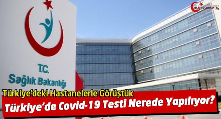 Türkiye'de Koronavirüs Testi Yapan Hastaneler Listesi
