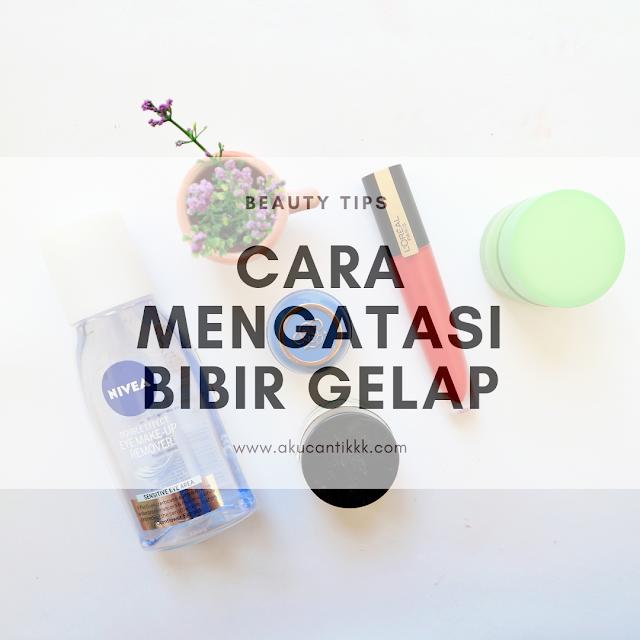 CARA MENGATASI BIBIR GELAP : BEAUTY TIPS