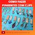 COMO FAZER PINGENTES COM CLIPS (HOW TO MAKE PENDANTS WITH CLIPS)