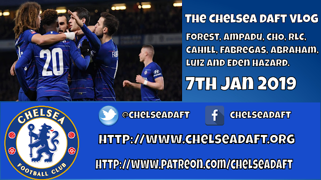 Forest | Ampadu | CHO | RLC | Cahill | Fabregas | Abraham | Luiz | Hazard | The Chelsea Daft Vlog