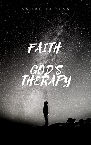 FAITH: GOD´S THERAPY - ANDRÉ FURLAN
