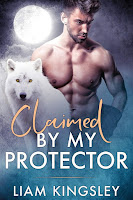 Claimed by my protector   Blackwater Pack #1   Liam Kingsley