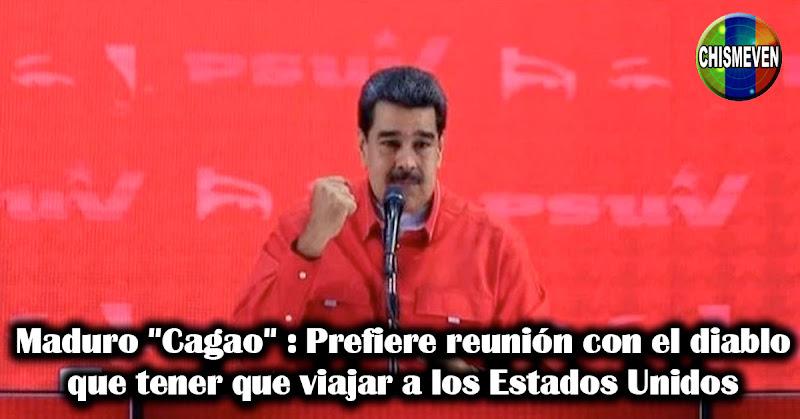 """Maduro """"Cagao"""" : Prefiere reunión con el diablo que tener que viajar a los Estados Unidos"""