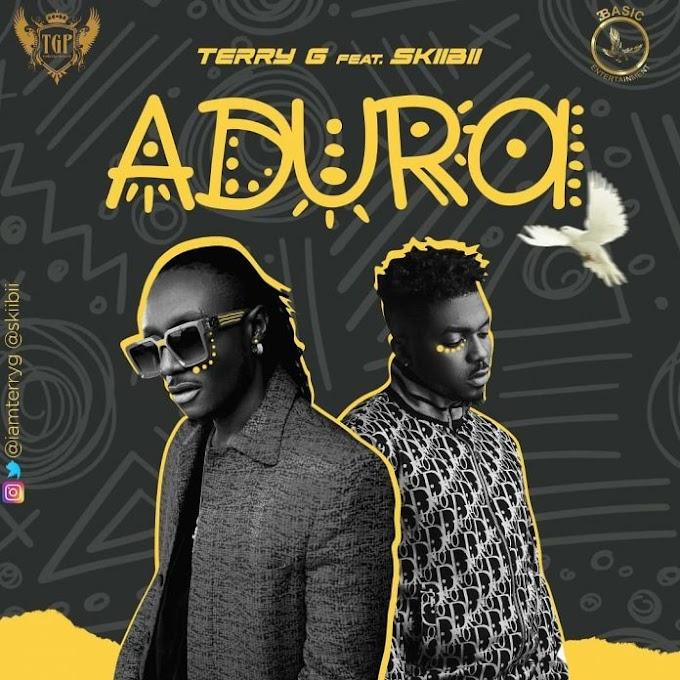 MUSIC: Terry G – Adura ft. Skiibii (Prod. By Young John)