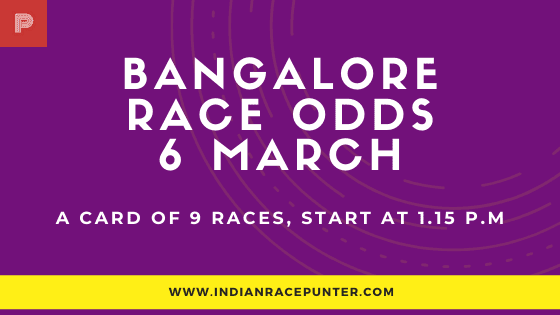 Bangalore Race Odds 6 March,  Race Odds,